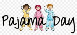 Tomorrow is Pajama Day!!!